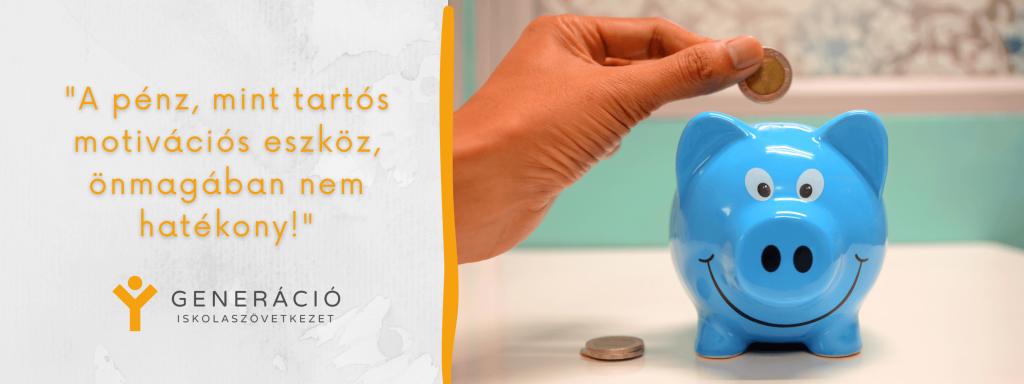 A pénz, mint tartós motivációs eszköz, önmagában nem hatékony. Megfelelő körülmények is kellenek.